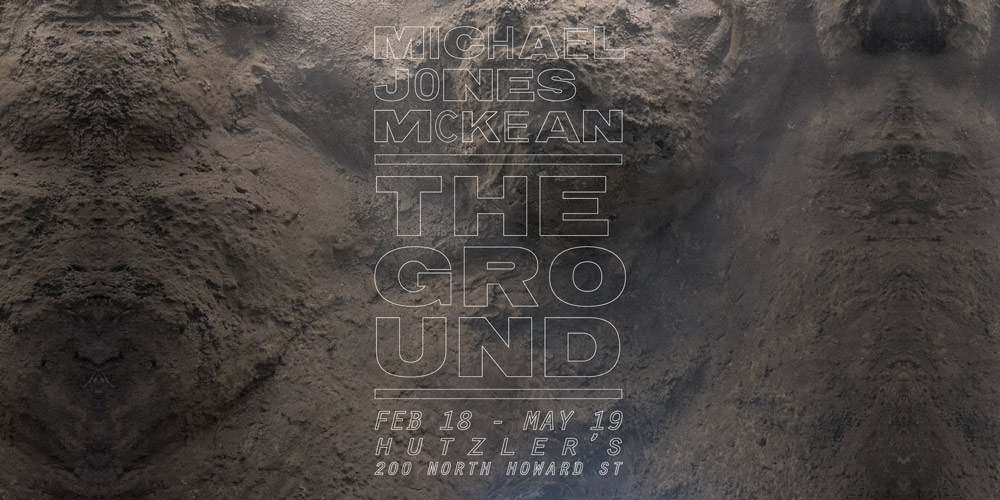 The Ground by Michael Jones McKean, through May 19, 2017