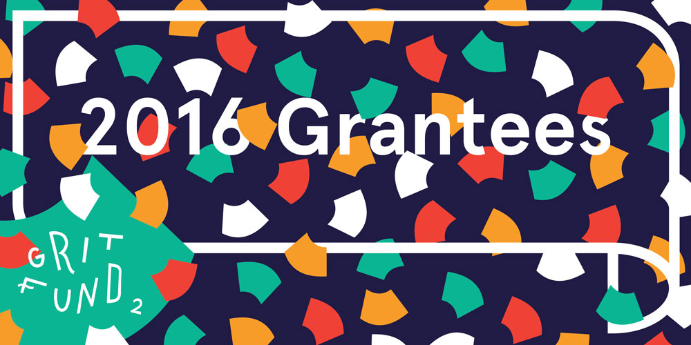 The Grit Fund Second Round Grantees Announced