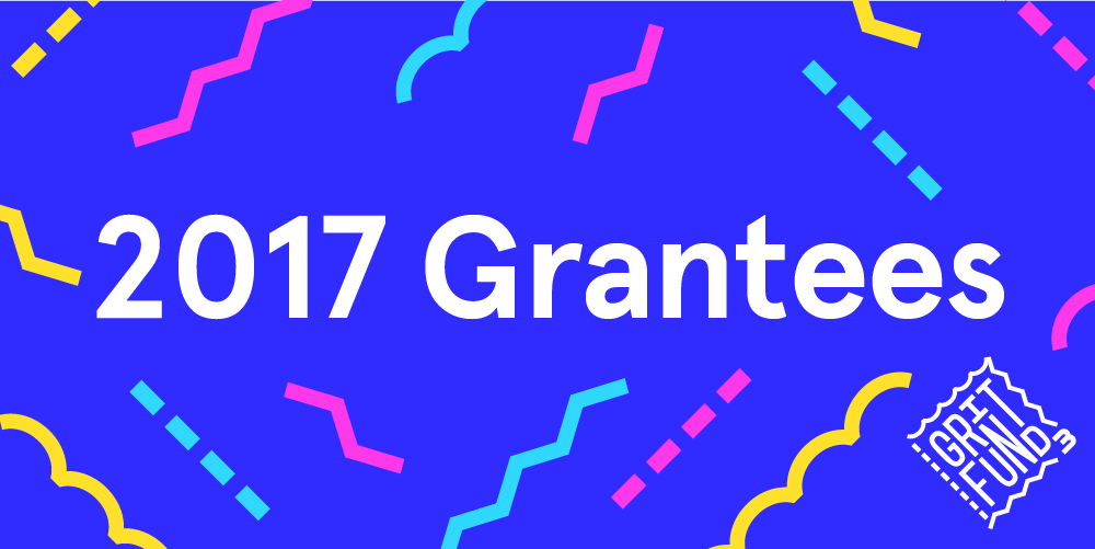 Grit Fund 3 (2017) Grantees Anounced!!